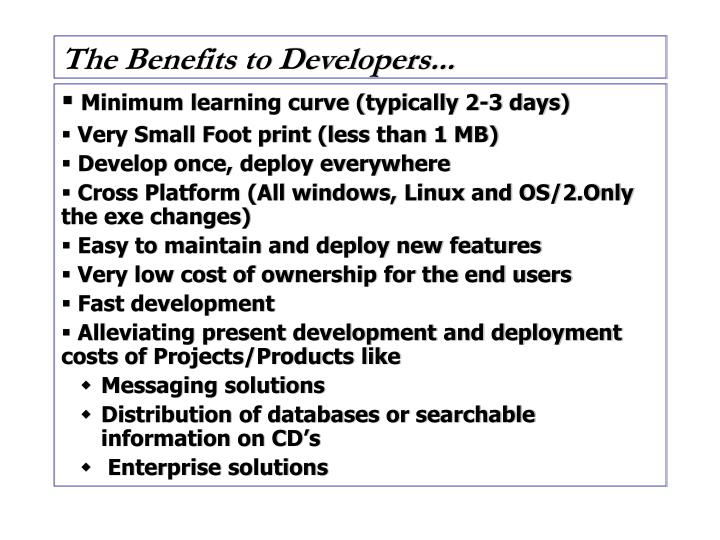 The Benefits to Developers...
