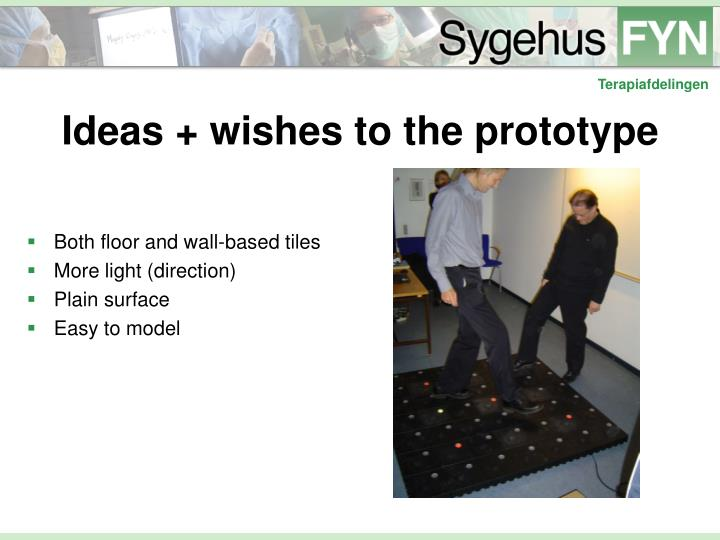 Ideas + wishes to the prototype
