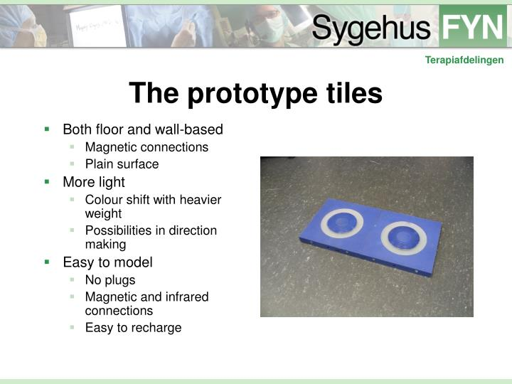 The prototype tiles