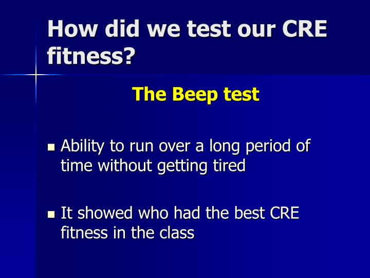 How did we test our CRE fitness?