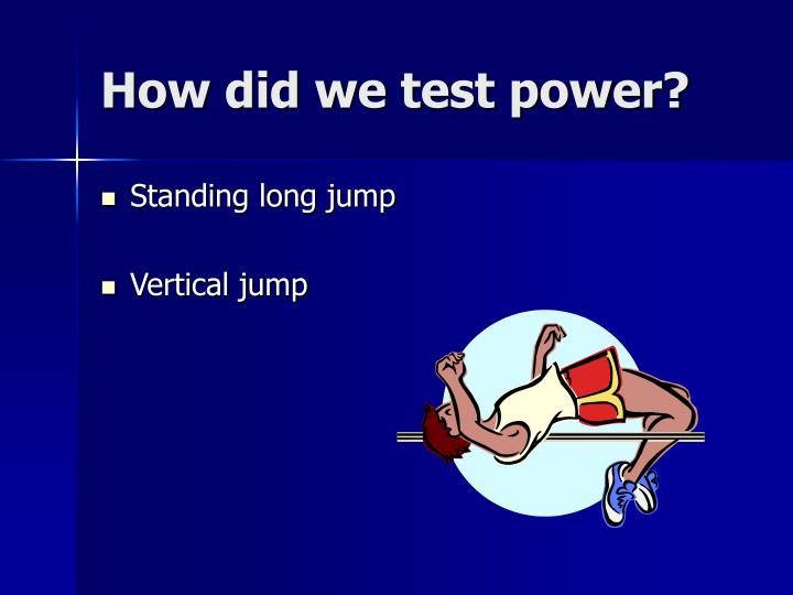 How did we test power?