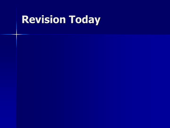 Revision Today