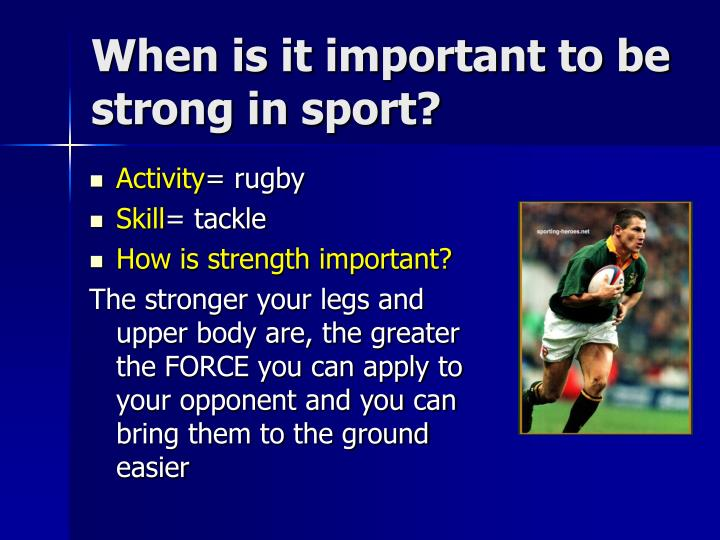 When is it important to be strong in sport?