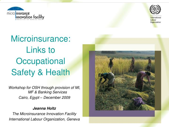 Microinsurance:  Links to Occupational Safety & Health