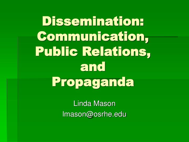 Dissemination communication public relations and propaganda