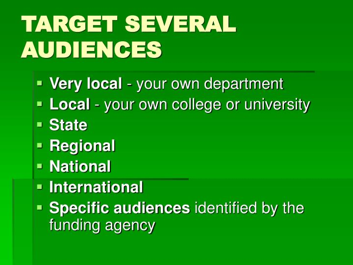 TARGET SEVERAL AUDIENCES