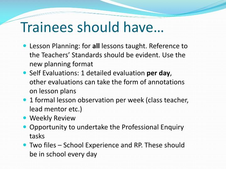 Trainees should have…