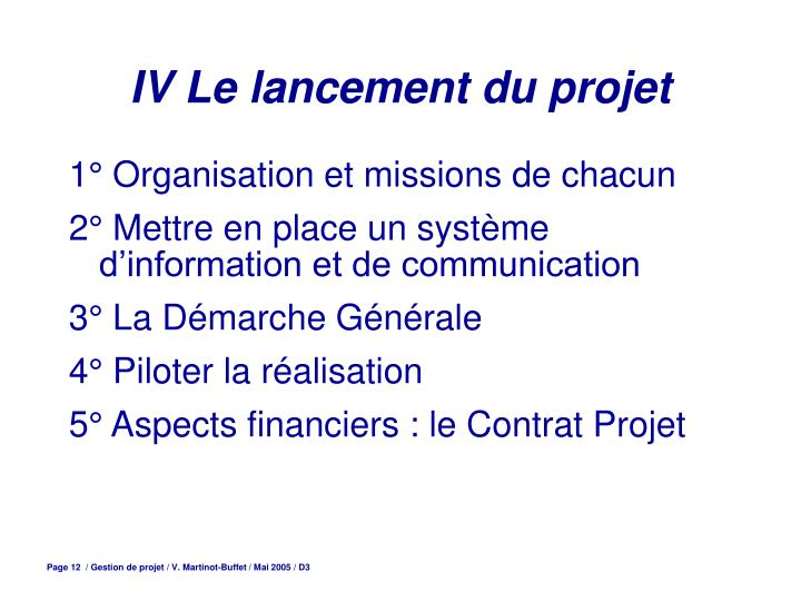 IV Le lancement du projet