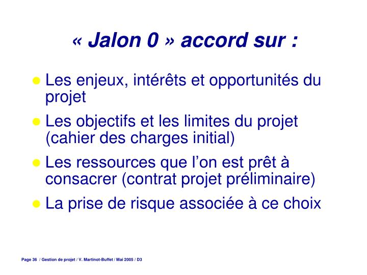 « Jalon 0 » accord sur :