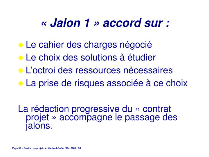 « Jalon 1 » accord sur :