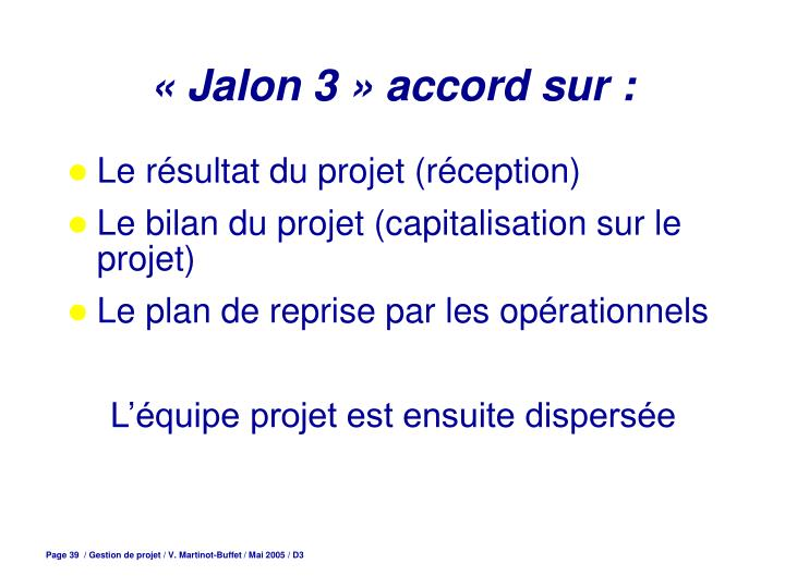 « Jalon 3 » accord sur :