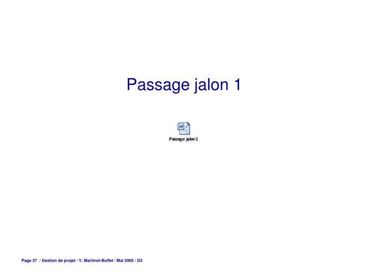 Passage jalon 1