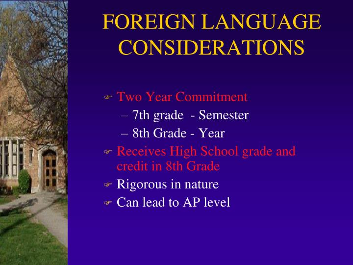 FOREIGN LANGUAGE CONSIDERATIONS