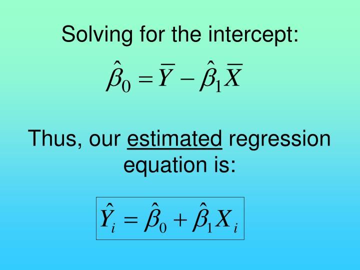 Solving for the intercept: