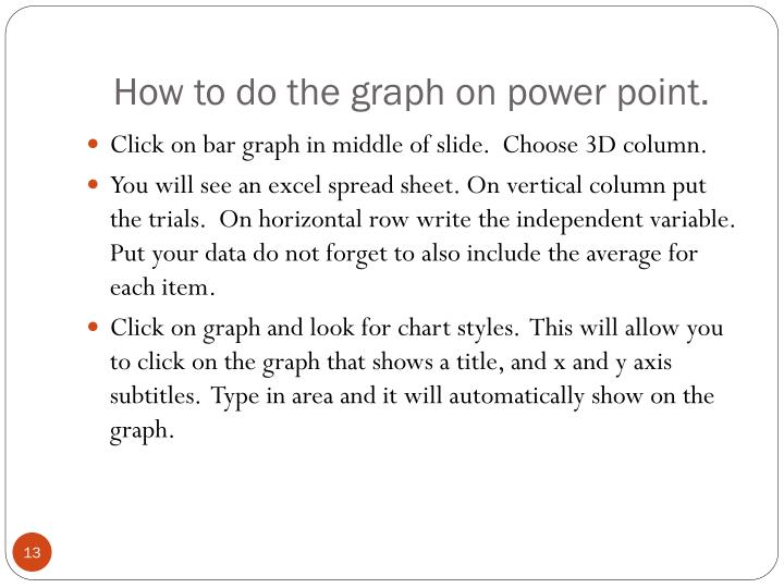 How to do the graph on power point.