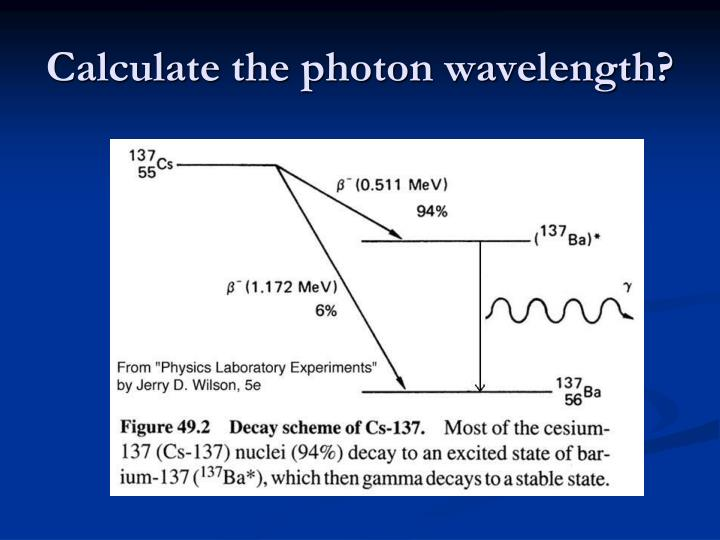 Calculate the photon wavelength?