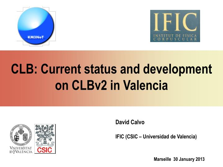 CLB: Current status and development on CLBv2 in Valencia