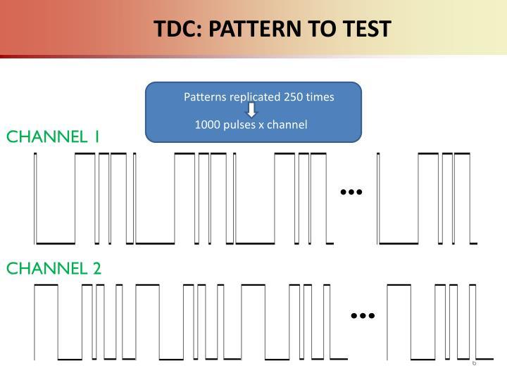 TDC: PATTERN TO TEST
