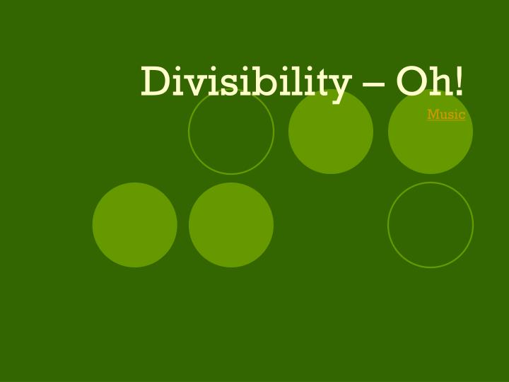 Divisibility – Oh!