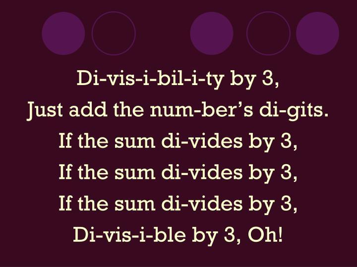 Di-vis-i-bil-i-ty by 3,