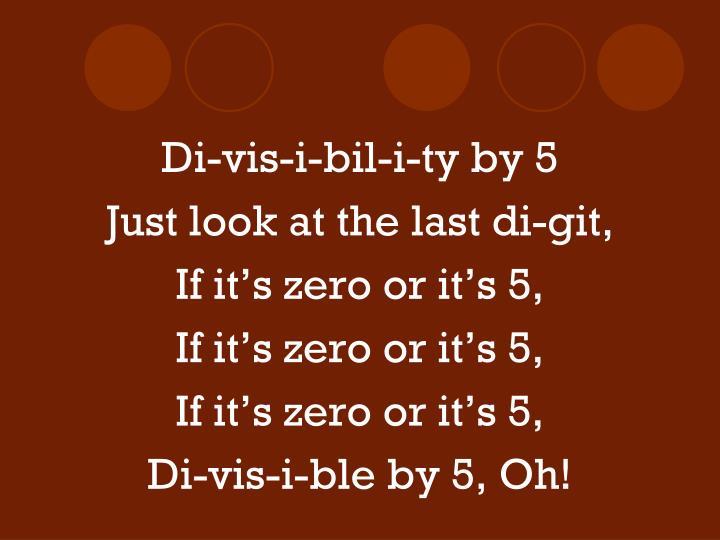 Di-vis-i-bil-i-ty by 5