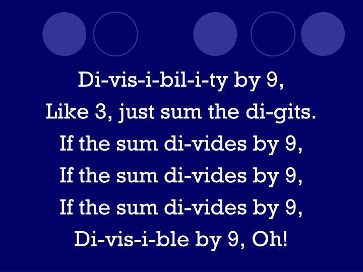 Di-vis-i-bil-i-ty by 9,
