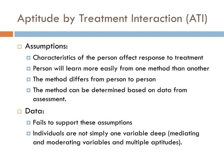 Aptitude by Treatment Interaction (ATI)