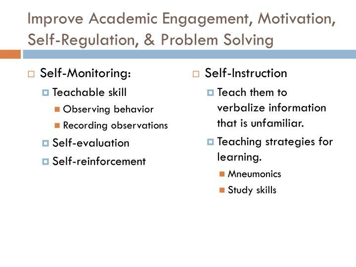 Improve Academic Engagement, Motivation, Self-Regulation, & Problem Solving