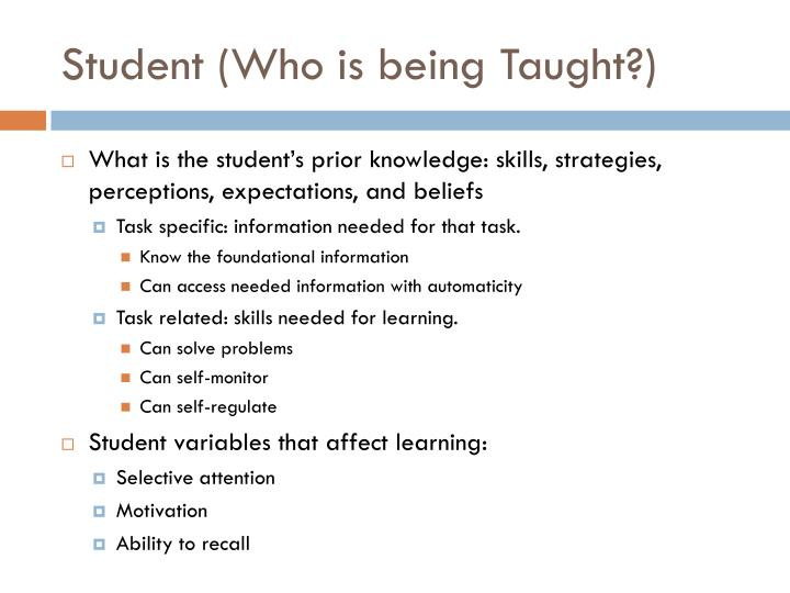 Student (Who is being Taught?)
