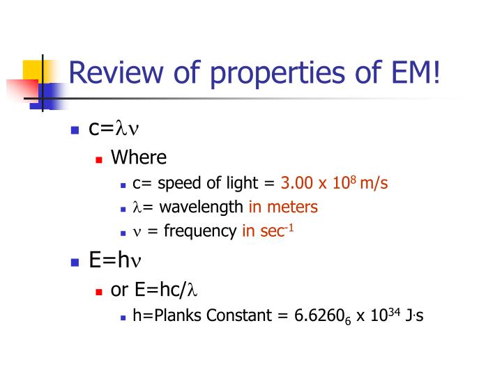Review of properties of EM!