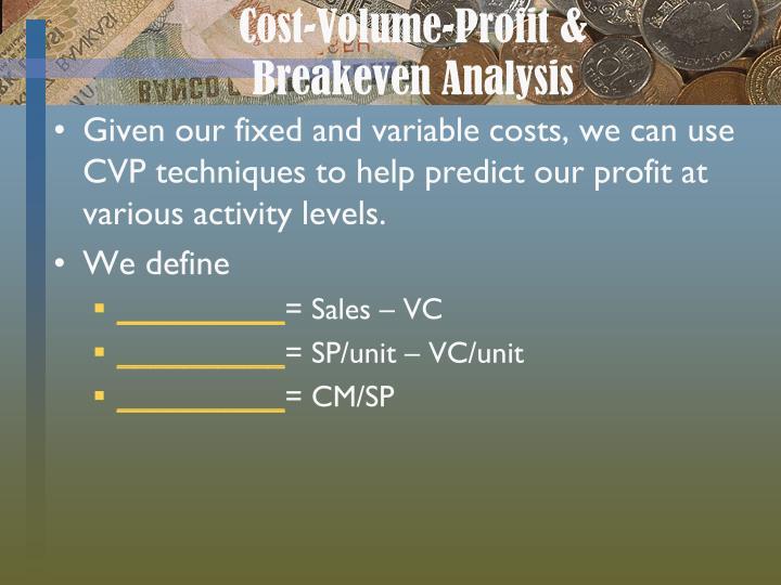 Cost-Volume-Profit &