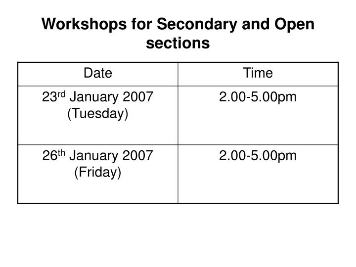 Workshops for Secondary and Open sections