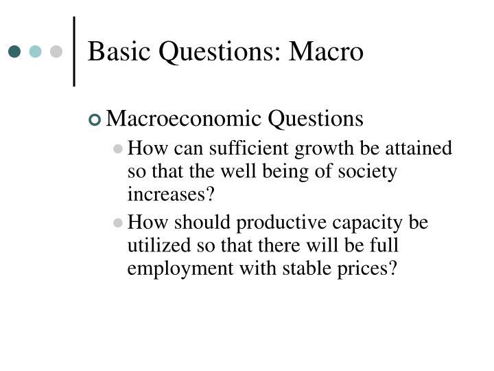 Basic Questions: Macro