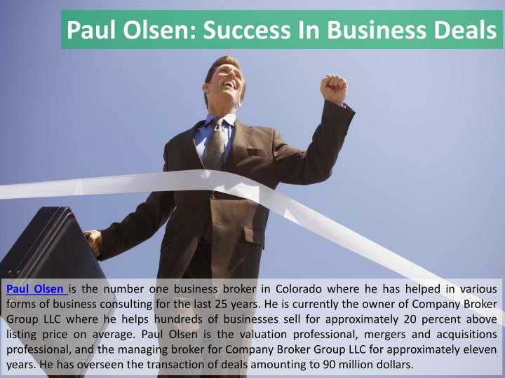 Paul Olsen: Success In Business Deals