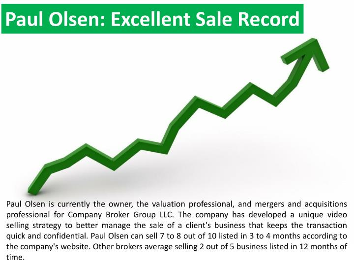 Paul Olsen: Excellent Sale Record