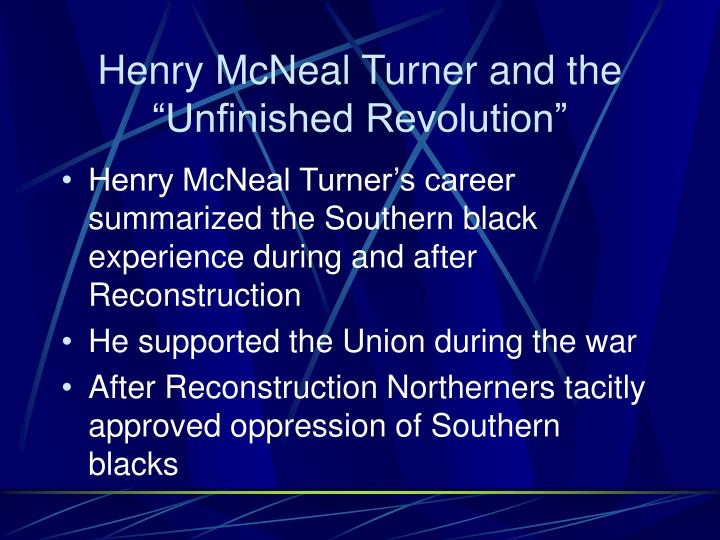 "Henry McNeal Turner and the ""Unfinished Revolution"""