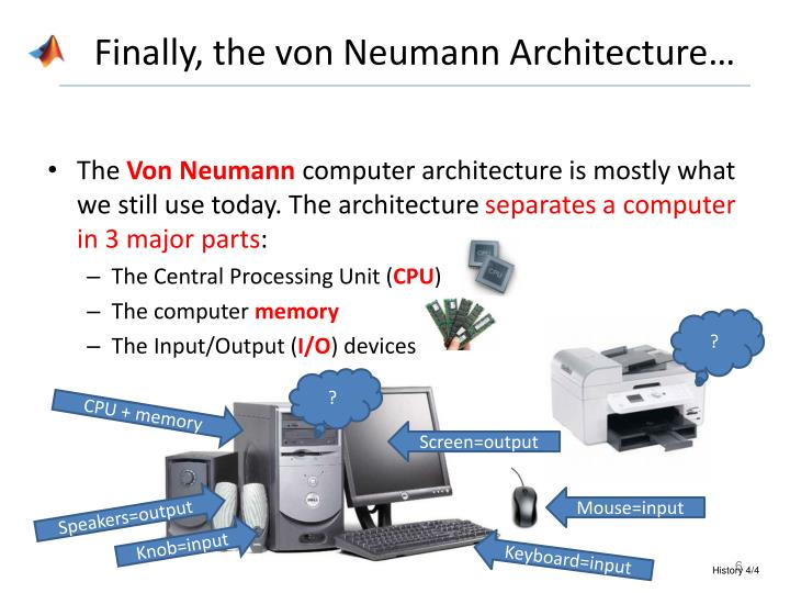 Finally, the von Neumann Architecture…