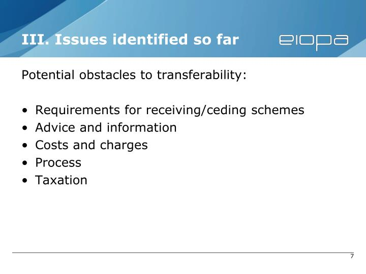 III. Issues identified so far
