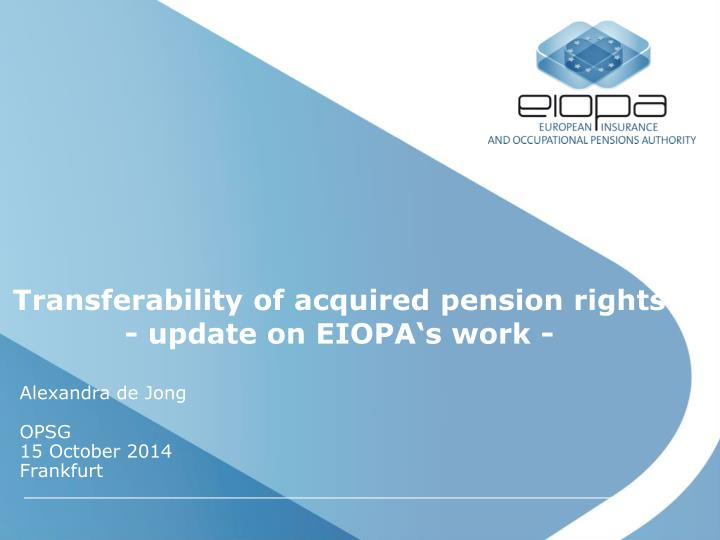 Transferability of acquired pension rights update on eiopa s work