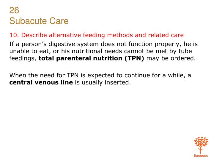 10. Describe alternative feeding methods and related care