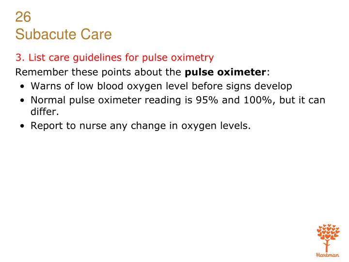 3. List care guidelines for pulse oximetry