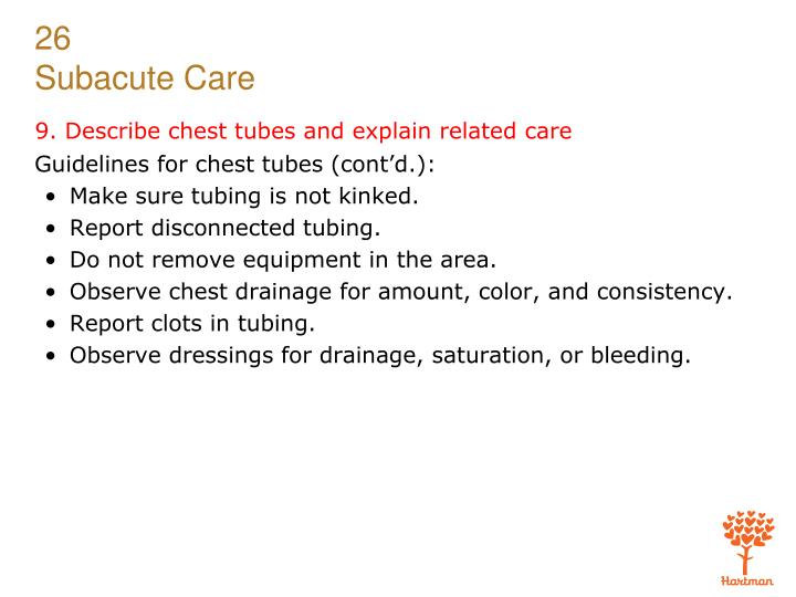 9. Describe chest tubes and explain related care