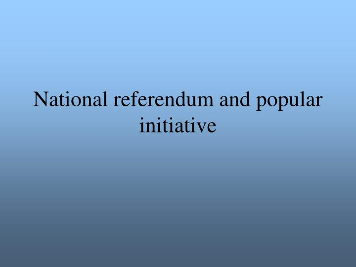 National referendum and popular initiative