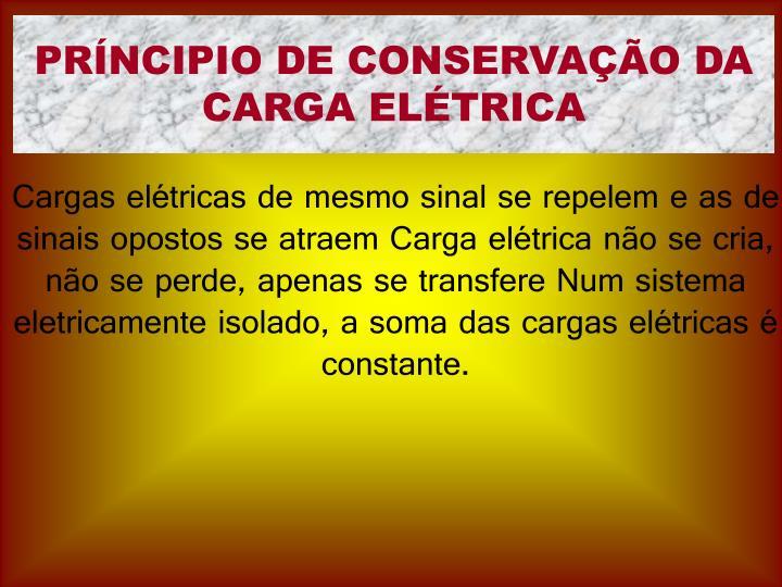 PRÍNCIPIO DE CONSERVAÇÃO DA CARGA ELÉTRICA