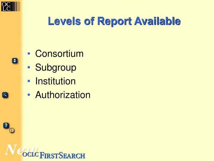 Levels of Report Available
