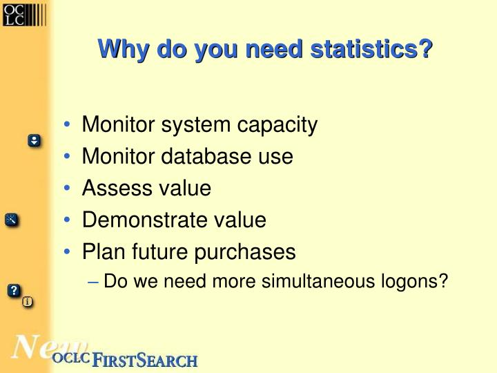Why do you need statistics?