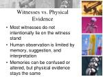 witnesses vs physical evidence
