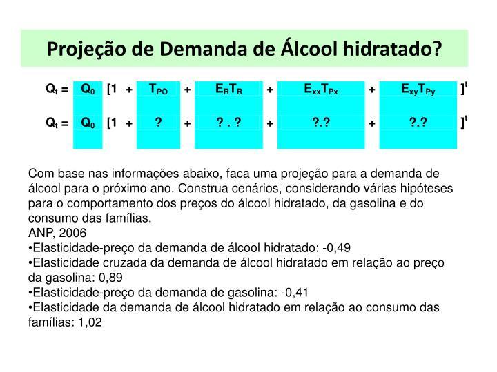 Projeção de Demanda de Álcool hidratado?