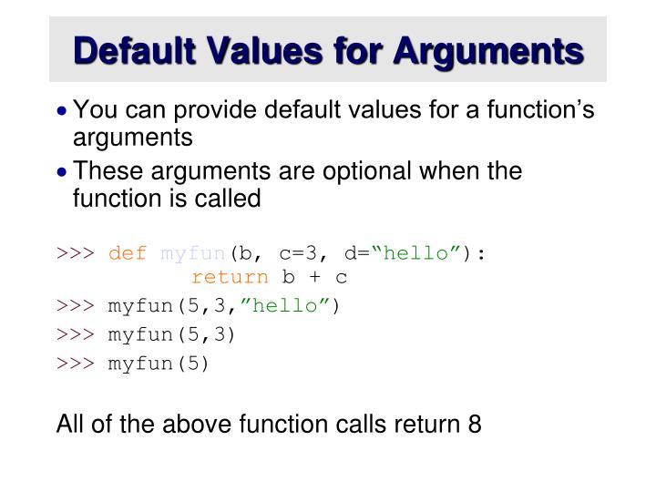Default Values for Arguments