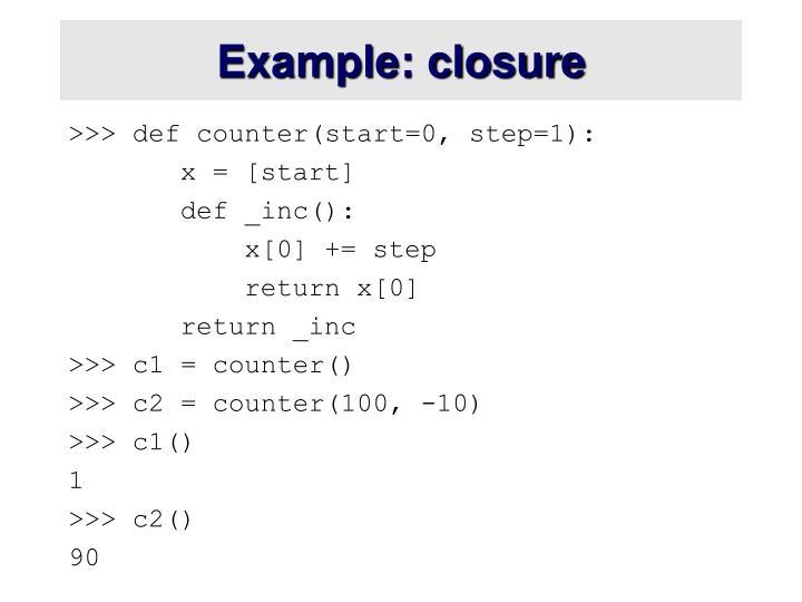 Example: closure